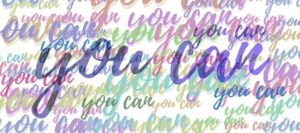 """Positive Affirmations and Goal Achievement: """"You Can"""""""